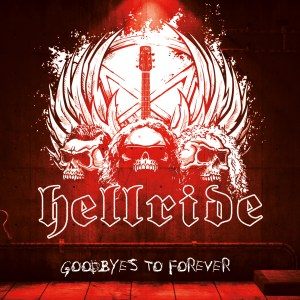 """Hellride : """"Goodbyes To Forever"""" CD 17th April 2020 Fastball Music."""