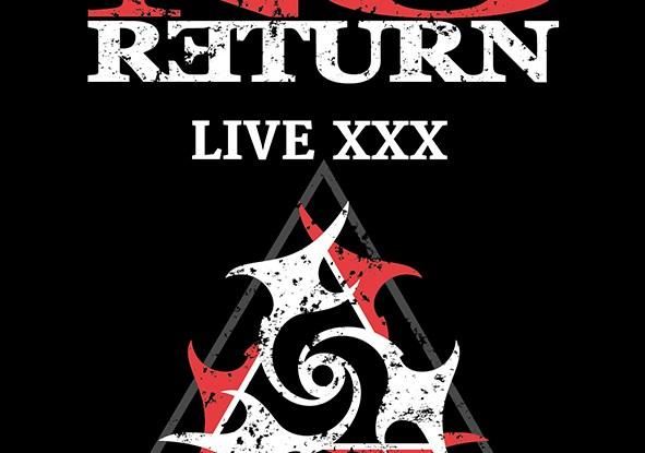 "No Return : ""Live XXX"" Digital & CD 18th December 2020 Mighty Music."