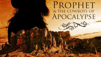 "Prophet & The Cowboys of Apocalypse : ""Last Day in Paradise"" Digital and CD 7th March 2021 Nasty Prick Records."