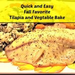 Quick and Easy Tilapia and Veggie Bake