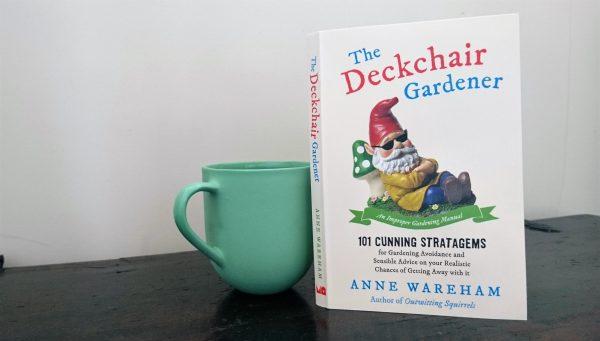 The Deckchair Gardender by Anne Wareham