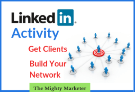 LinkedIn activity is an easy way for to get freelance clients.