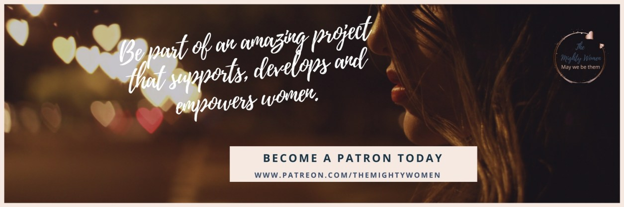 #patreon #themightywomen ~ The Mighty Women