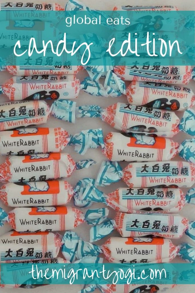 Pinterest graphic showing many 'White Rabbit' Chinese candies and text: Global eats, Candy Edition