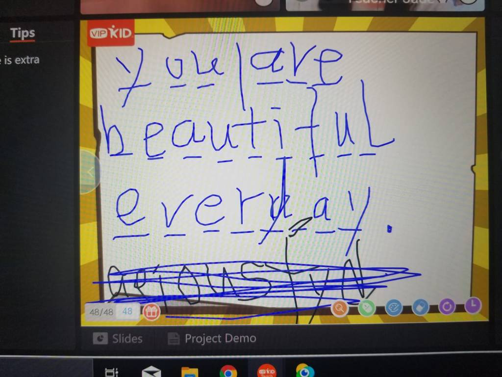 Message written on online English teaching platform from student - you are beautiful every day.