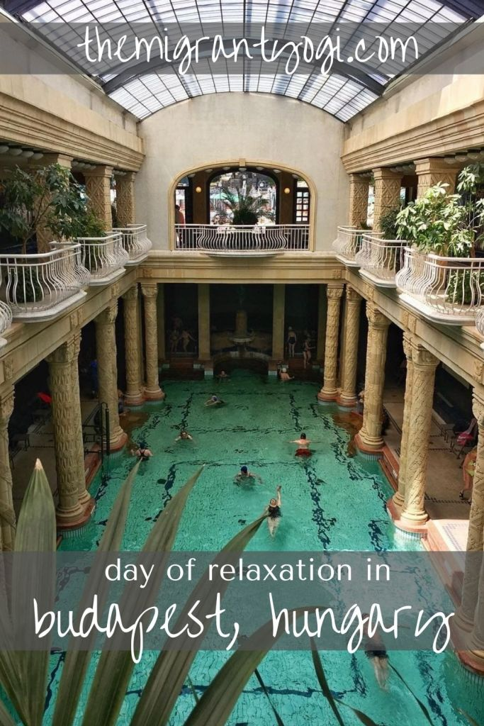 Pinterest Graphic showing Gellert Baths in Budapest with text: Day of Relaxation in Budapest, Hungary