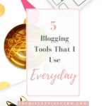 5 Blogging Tools That I Use Everyday