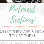 Pinterest Sections: What They Are & How To Use Them