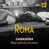 Roma gana el premio como mejor película extranjera en los Oscars