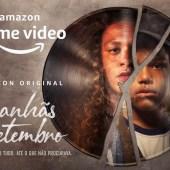 MANHÃS DE SETEMBRO, LA NUEVA SERIE ORIGINAL DE AMAZON BRASIL, ESTRENA ESTE 25 DE JUNIO POR AMAZON PRIME VIDEO…
