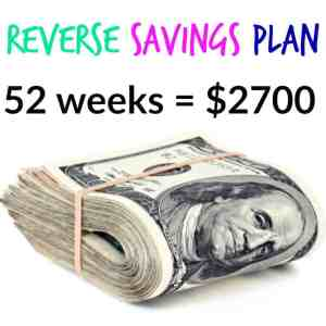 Reverse Savings Plan – Save $2700 This Year