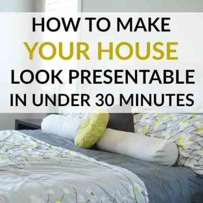 How to Make Your House Look Presentable in Under 30 Minutes
