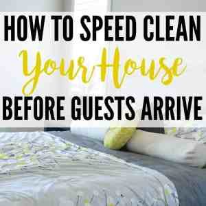 How To Speed Clean Your House Before Guests Arrive