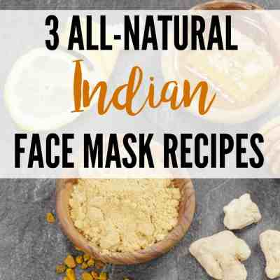 3 Natural Face Mask Recipes Using Tradition Indian Ingredients for Clear Skin