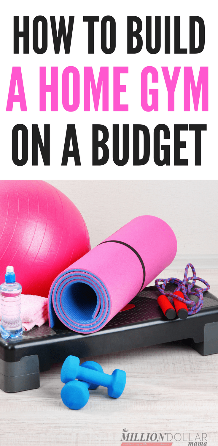 How to create a home gym on a budget the million dollar mama for Building a house on a budget