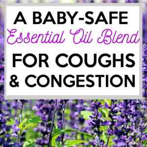A Baby-Safe Essential Oil Blend For Colds and Congestion