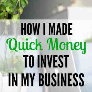How I Made Quick Cash So I Could Invest In My Blog