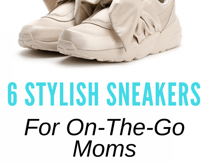 6 Stylish Sneakers for Moms Who Want to Look Good and Stay Comfortable!