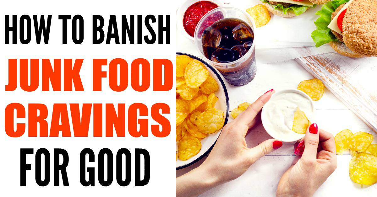 Can I Stop Eating So Much Junk Food?! Short Answer - YES! Here's how to banish junk food cravings for good!