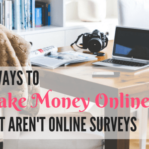 10 Real Ways To Make Money From Home That Aren't Online Surveys