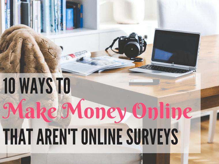 10 ways to make money online that aren't online surveys