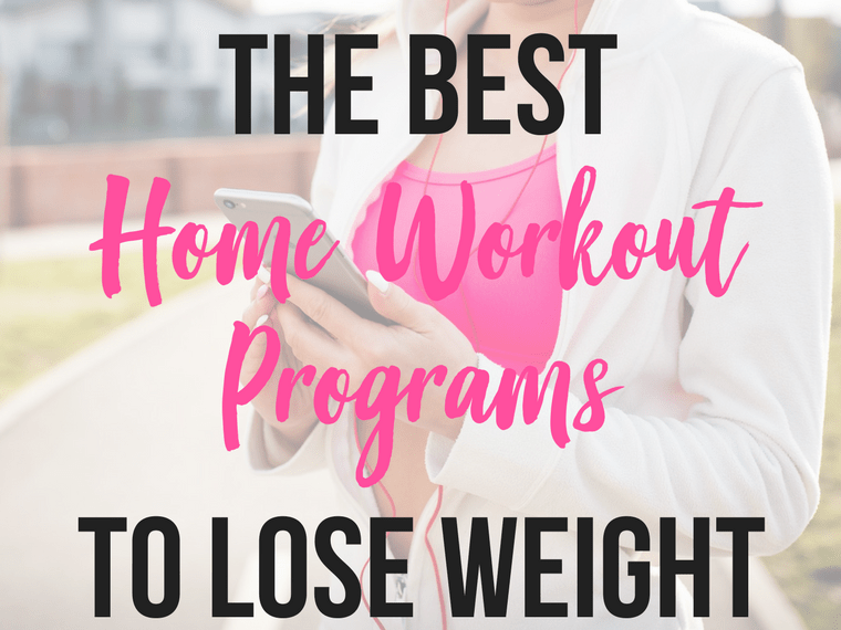 Looking For The Best Home Workout Programs To Lose Weight Youre In Right Place Ive Done A Ton Of And Rounded Up