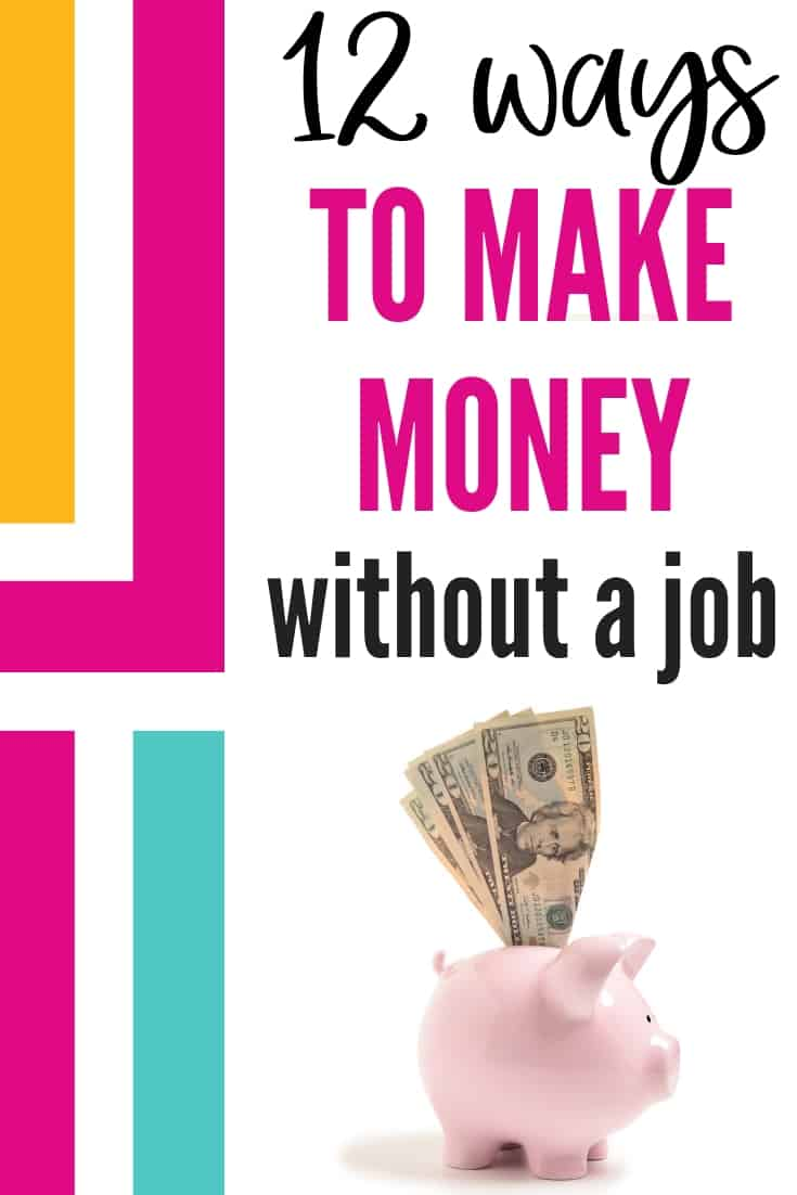 How to make money without a job - 12 ways to make money at home without working.