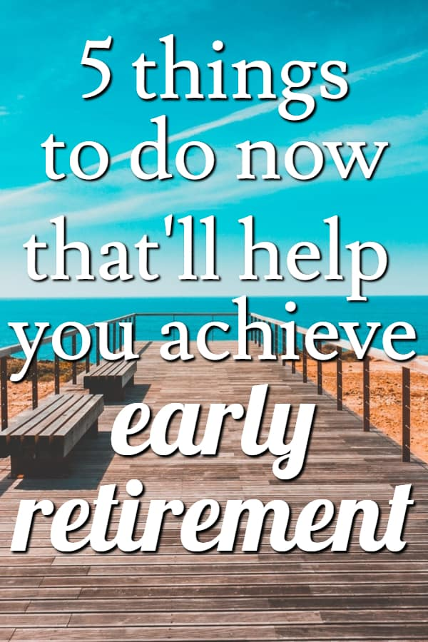 Early Retirement Planning 101 - 5 early retirement tips that'll help you retire early