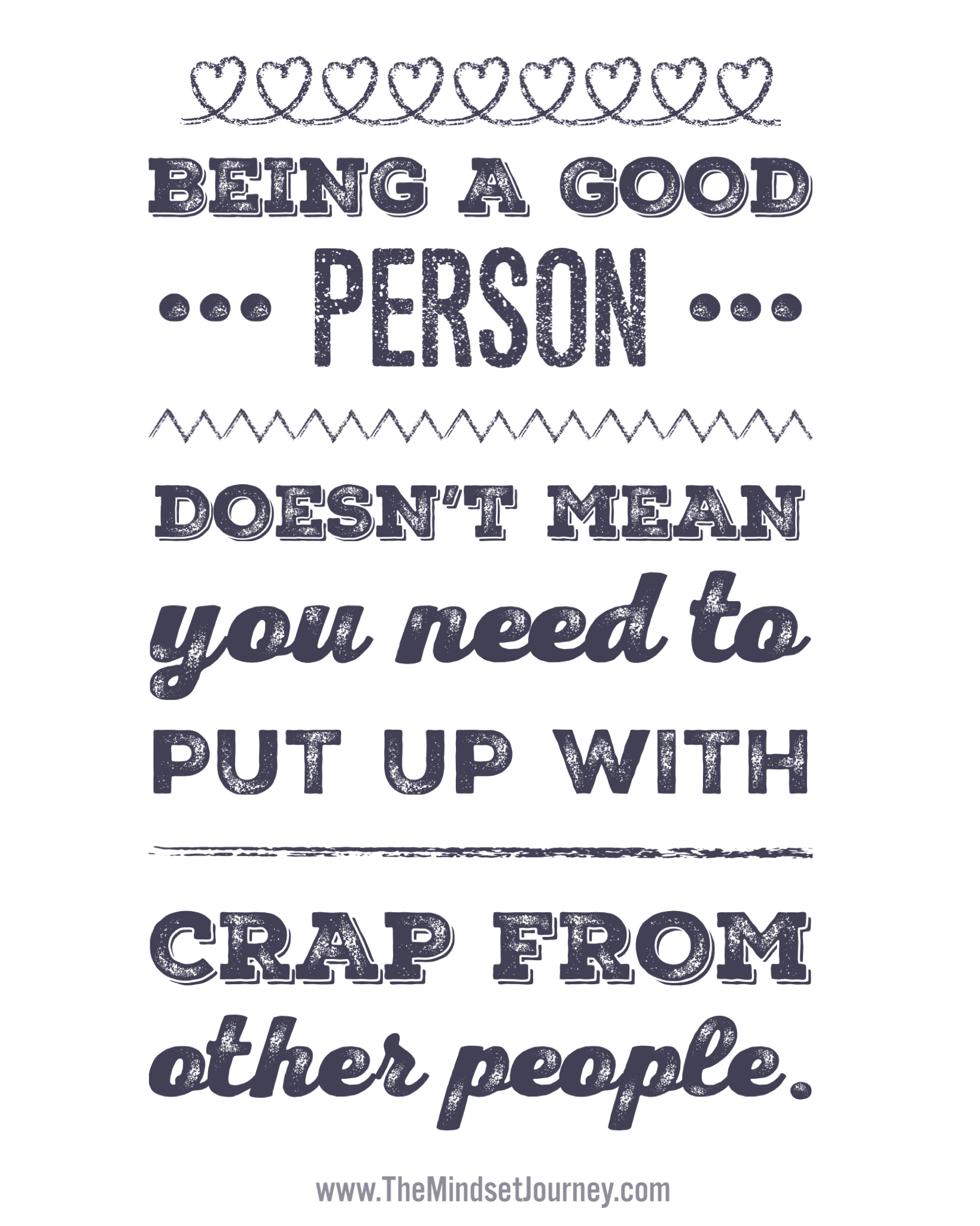Being A Good Person Doesnt Mean You Need To Put Up With Crap From