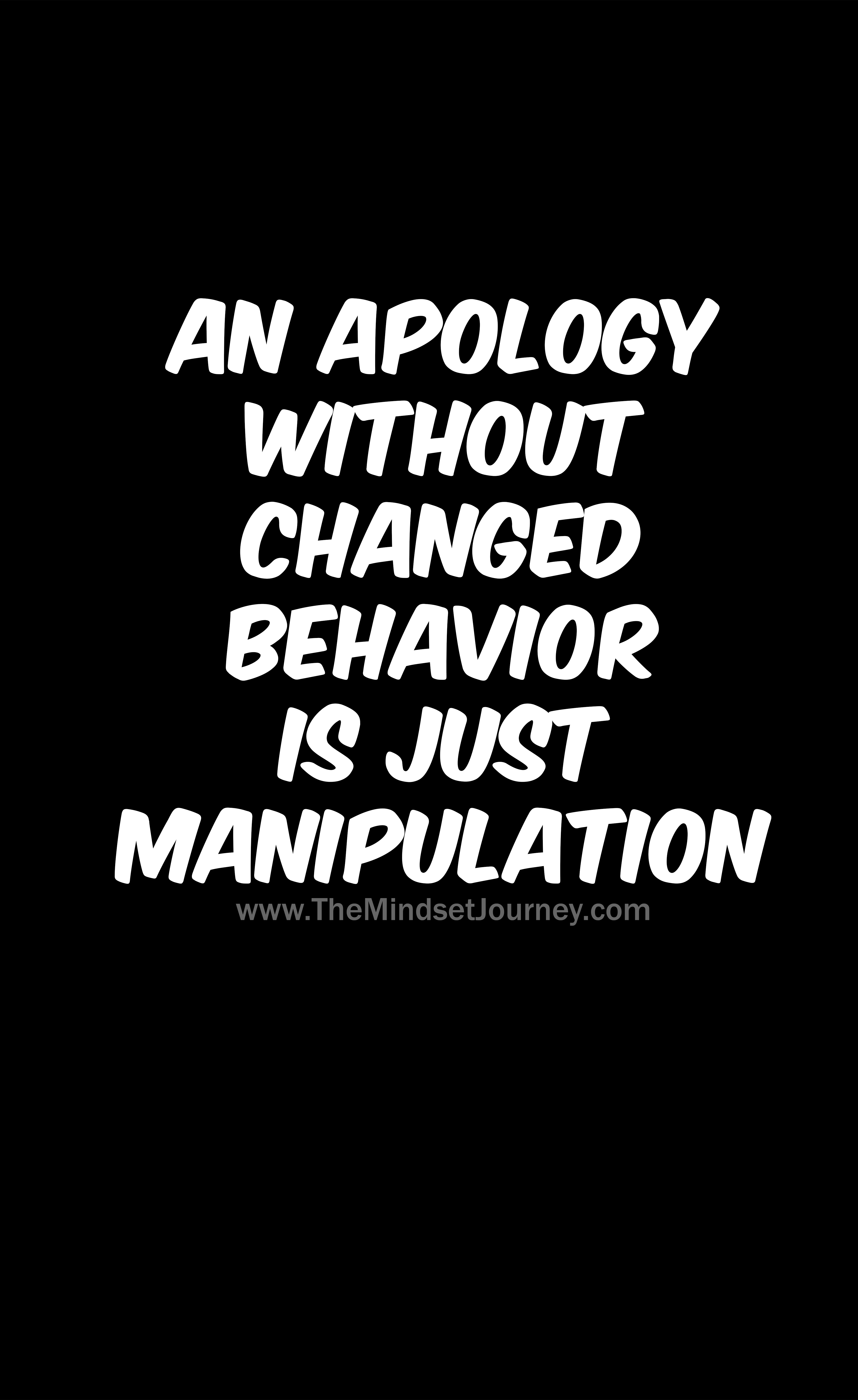 An Apology Without Changed Behavior Is Just Manipulation The Mindset Journey
