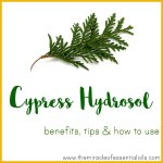 Cypress Hydrosol Benefits, Tips & How to Use