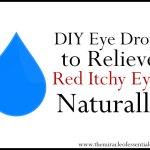 DIY Hydrosol Eye Drops for Red, Itchy Eye Relief
