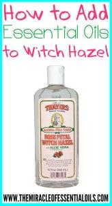 Adding Essential Oils to Witch Hazel