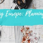 Backpacking Europe: Planning Your Trip
