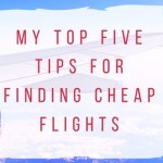 My Top Five Tips for Finding Cheap Flights