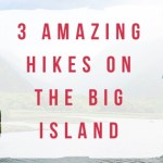 3 Amazing Hikes on the Big Island of Hawaii