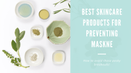 Best Skincare Products for Maskne