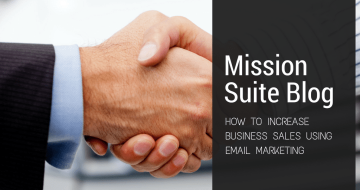 increase business sales, email marketing, mission suite