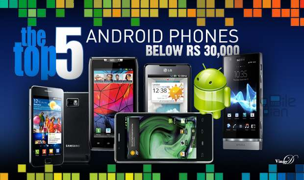 Top 5 Android phones under Rs 30,000