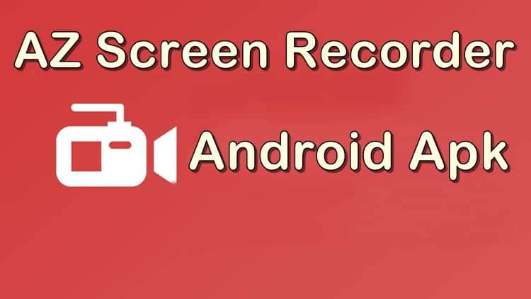 Download Latest Version of AZ Screen Recorder Apk For