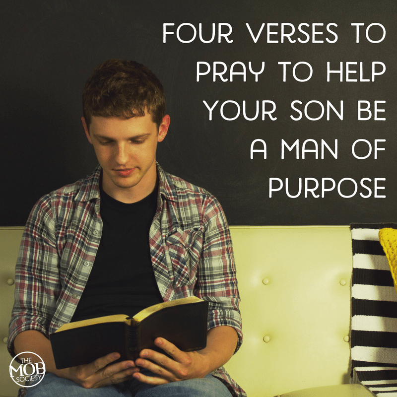 4 Verses to Pray to Help Your Son be a Man of Purpose