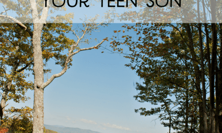 Get Away from Home to Connect with Your Teen Son