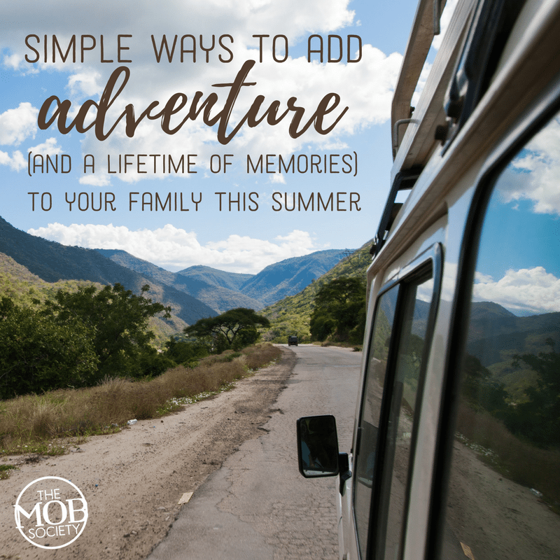 Family adventures are one of the greatest gifts we can give our kids! - The MOB Society