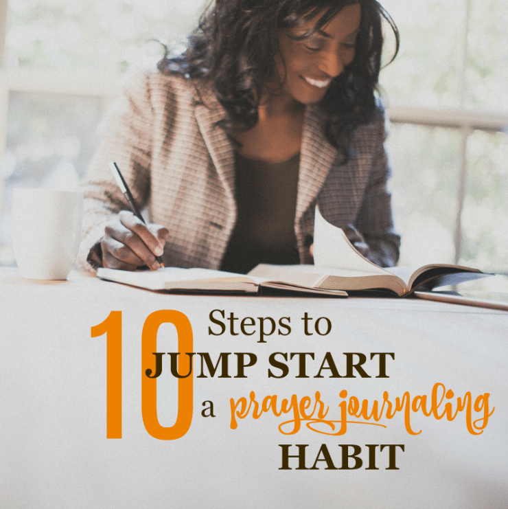 10 Steps to Jump Start a Prayer Journaling Habit