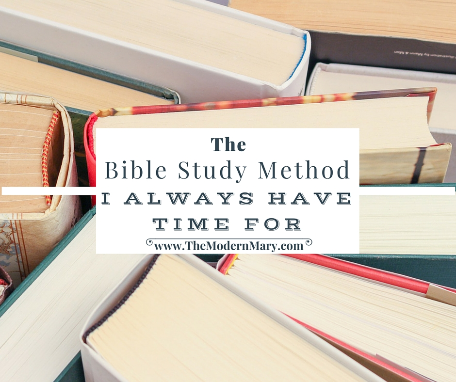 The Bible study method I always have time for.