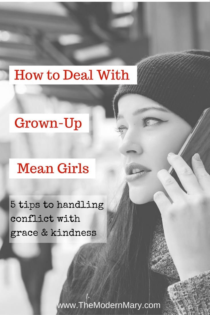 How to deal with grown-up mean girls with grace and kindness.