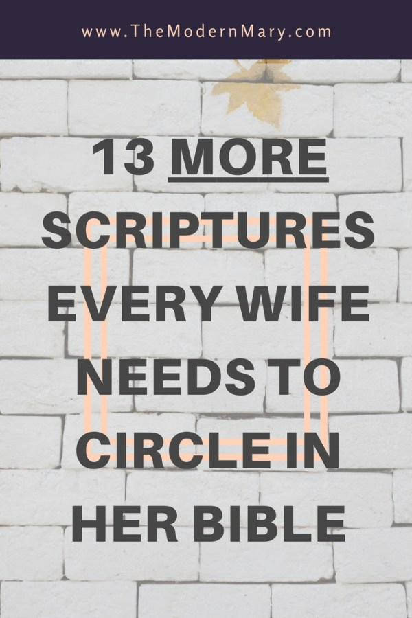 13 more scriptures every wife needs to circle in her Bible. #proverbs31 #ChristianWife #Marriage
