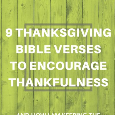 9 Thanksgiving Bible Verses to Help You Focus on Being Thankful