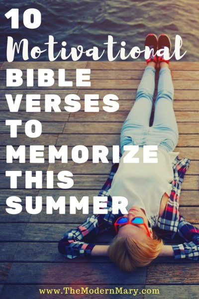 10 motivational Bible Verses to memorize this summer. Perfect for realistic goal-setting during the summer. Invite your kids to join you--these motivational Bible verses are exactly what you're looking for! #memorizescripture #goals #summerfun #funwithkids #proverbs31 #christianparenting #christianwoman