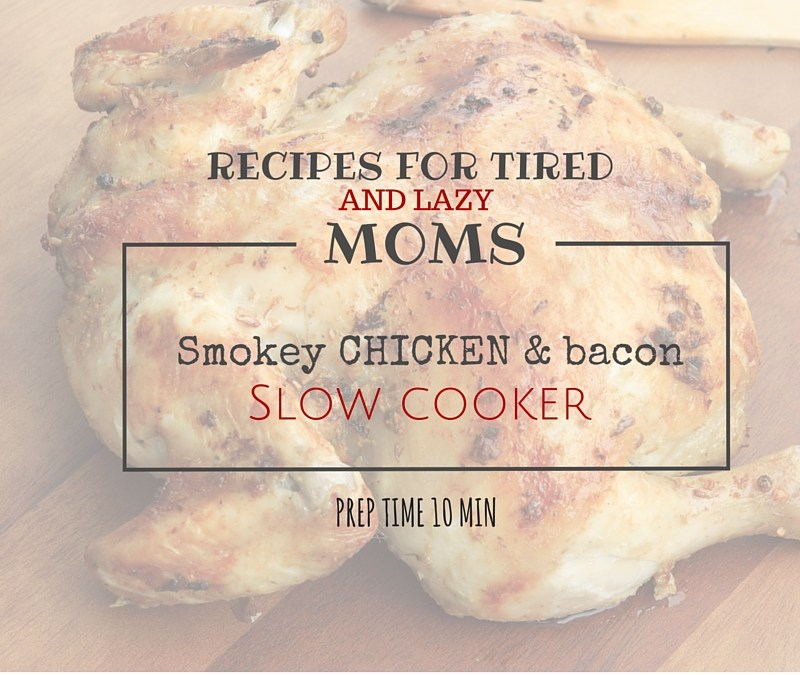 Recipes For The Modern, Tired & Busy Mom | Smokey Chicken Slow Cooker